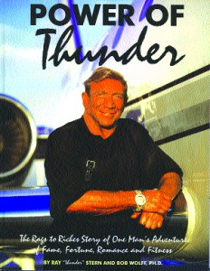 """Power of Thunder, The Rags to Riches Story of One Man's Adventure of Fame, Fortune, Romance and Fitness,"" chronicles Ray Stern's life from 1933 to 1994."