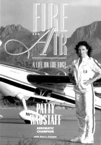 """Fire and Air, A Life on the Edge,"" chronicles the life of Patty Wagstaff, the first women in the U.S. to capture the coveted title of National Aerobatic Champion."