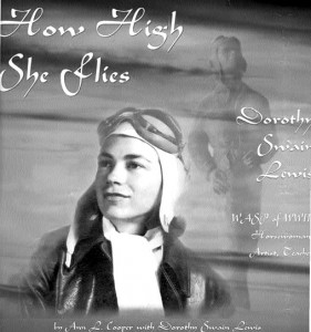"Cooper wrote ""How High She Flies, WASP of WWII, Horsewoman, Artist and Teacher"" with Dorothy Swain Lewis, who besides being a WASP, trained other WASP to fly as well as Navy pilots, taught horsemanship and was a sculptor."