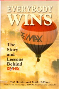 "In ""Everybody Wins,"" authors Phil Harkins and Keith Hollihan get inside the RE/MAX story, its strategies and focus with unprecedented participation from Dave Liniger and his team."