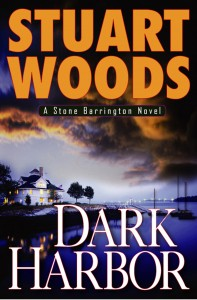 "Stuart Woods' most recent Stone Barrington novel is the 2006 thriller ""Dark Harbor,"" which finds his series hero investigating murders in Maine."