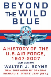 "Beyond the Wild Blue: A History of the U. S. Air Force 1947-2007"" is a look at a turbulent 60-year history. This is an updated second edition of an earlier Boyne book."