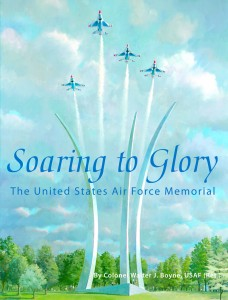 "Walter Boyne's latest nonfiction book, ""Soaring to Glory: the United States Air Force Memorial,"" will be out in September 2007."