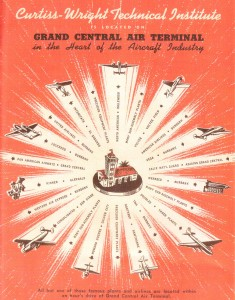 Curtiss-Wright Technical Institute is located on the Grand Central Air Terminal in the heart of the Aircraft Industry. All but one of these famous plants and airlines are within an hour's drive of Grand Central Air Terminal